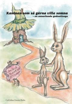 Kaninen som gärna ville somna - en annorlunda godnattsaga