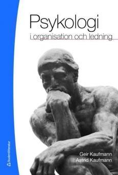 Psykologi i organisation och ledning, 3:e uppl.