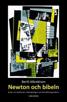 Newton och bibeln: Essäer om bibeltexter, tolkningsfrågor och översättningsproblem