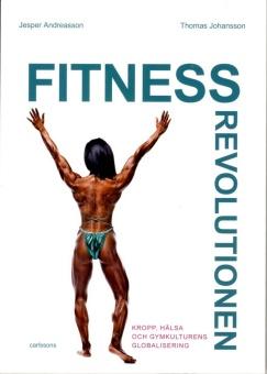 Fitnessrevolutionen. Kropp, hälsa och gymkulturens globalisering