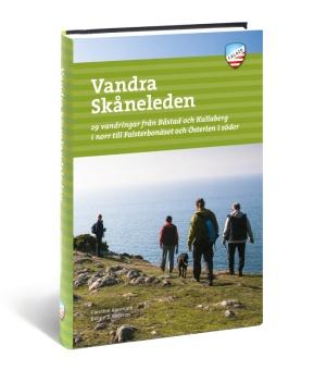 Vandra Skåneleden - 29 vandringar från Båstad och Kullaberg i norr till Falsterboknäset och Österlen i söder