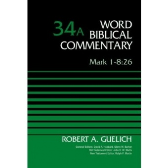 Mark 1-8:26 - Word Biblical Commentary 34A