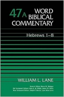 Hebrews 1-8 (Word Biblical Commentary 47A)