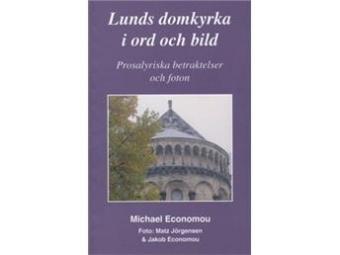 Lunds domkyrka i ord och bild: Prosalyriska betraktelser och foton