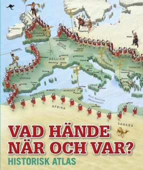 Vad hände när och var? Historisk atlas