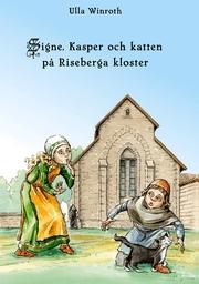 Signe, Kasper och katten på Riseberga kloster