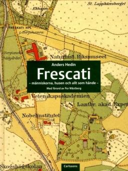 Frescati - människorna, husen och allt som hände