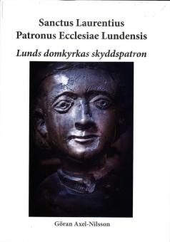 Sanctus Laurentius Patronus Ecclesiae Lundensis - Lunds domkyrkas skyddspatron