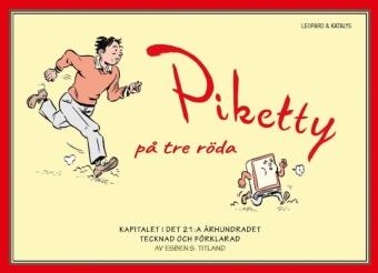 Piketty på tre röda: Kapitalet i det 21:a århundradet