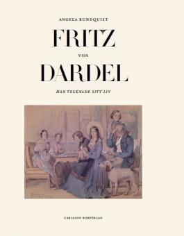 Fritz von Dardel: Han tecknade sitt liv