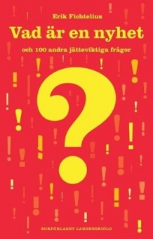 Vad är en nyhet och 100 andra jätteviktiga frågor