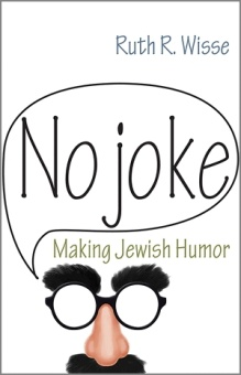No Joke: Making Jewish Humor (Library of Jewish Ideas)