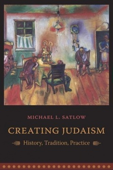 Creating Judaism: History, Tradition, Practice