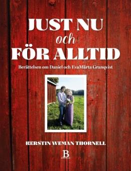 Just nu och för alltid: Berättelsen om Daniel och EvaMärta Granqvist