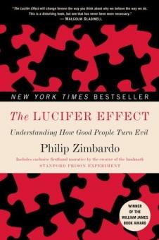 Lucifer Effect: Understanding How Good People Turn Evil