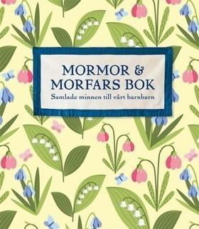 Mormor och morfars bok: Samlade minnen till vårt barnbarn
