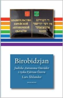Birobidzjan: Judiska Autonoma Området i ryska Fjärran Östern