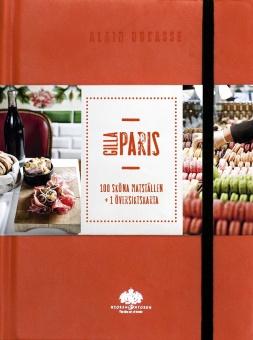 Gilla Paris: 100 sköna matställen + översiktskarta