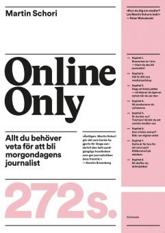 Online Only: Allt du behöver veta för att bli morgondagens journalist