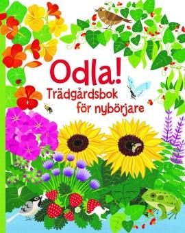Odla! Trädgårdsbok för nybörjare