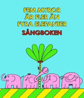 Fem myror är fler än fyra elefanter: Sångboken