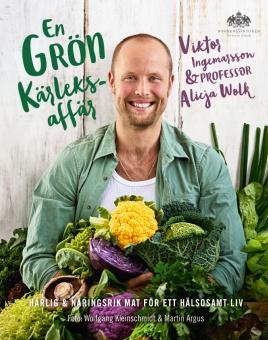 En Grön Kärleksaffär - Härlig och näringsriktig mat för ett hälsosamt liv