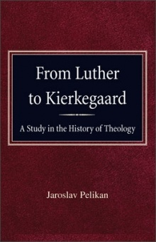 From Luther to Kierkegaard: A Study in the Hisotry of Theology