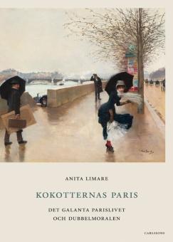 Kokotternas Paris: Det galanta Parislivet och dubbelmoralen
