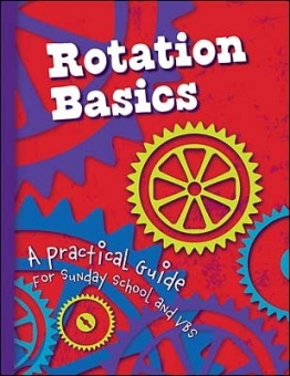 Rotation Basics: A Practical Guide for Sunday School and VBS