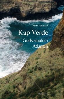 Kap Verde: Guds smulor i Atlanten
