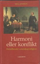 Harmoni eller konflikt? : en idéhistorisk introduktion till förhållandet mellan vetenskap och religion i Västerlandet