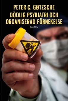 Dödlig psykiatri och organiserad förnekelse