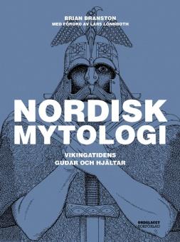 Nordisk mytologi: Vikingatidens gudar och hjältar