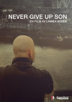Never Give Up Son - en film av Linnea Widén