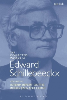 The Collected Works of Edward Schillebeeckx, Volume 8: Interim Report on the Books Jesus and Christ