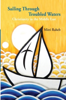 Sailing Through Troubled Waters - Christianity in the Middle East