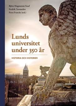 Lunds universitet under 350 år: Historia och historier