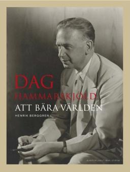 Dag Hammarskjöld: att bära världen