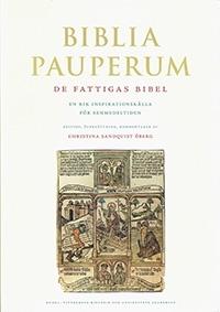 Biblia pauperum: de fattigas bibel - En rik inspirationskälla för senmedeltiden