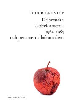 De svenska skolreformerna 1962-1985 och personerna bakom dem