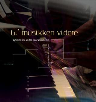 Gi musikken videre (bok +dubbel CD) - barnrytmik i Brorson-kyrkan