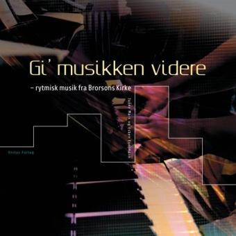 Gi musikken videre (dubbel CD) - barnrytmik i Brorson-kyrkan