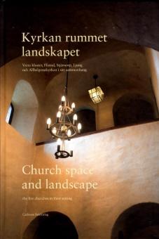 Kyrkan, rummet, landskapet: Vreta kloster, Flistad, Stjärnorp, Ljung och Allhelgonakyrkan i sitt sammanhang