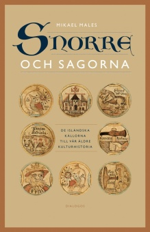 Snorre och sagorna: de isländska källorna till vår äldre kulturhistoria