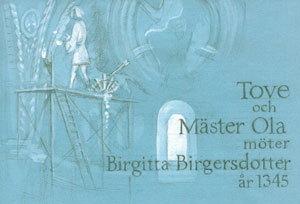 Tove och Mäster Ola möter Birgitta Birgersdotter år 1345