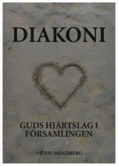 Diakoni: Guds Hjärtslag i församlingen