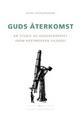 Guds återkomst: en studie av gudsbegreppet inom postmodern filosofi