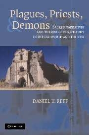 Plagues, Priests, + Demons: Sacred Narratives and the Rise of Christianity in the Old World and the New