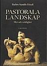 Pastorala landskap - myt och verklighet