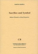 Sacrifice and symbol: Biblical Selamim in a Ritual Perspective